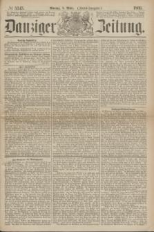 Danziger Zeitung. 1869, № 5343 (8 März) - (Abend-Ausgabe.)