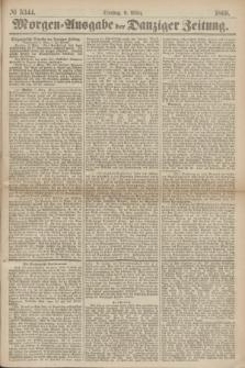 Morgen=Ausgabe der Danziger Zeitung. 1869, № 5344 (9 März)