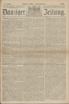 Danziger Zeitung. 1869, № 5345 (9 März) - (Abend-Ausgabe.)