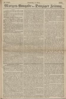 Morgen=Ausgabe der Danziger Zeitung. 1869, № 5348 (11 März)