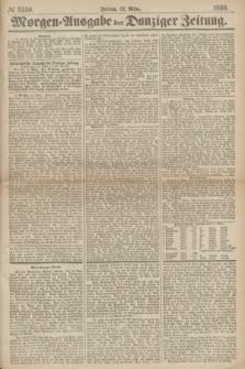 Morgen=Ausgabe der Danziger Zeitung. 1869, № 5350 (12 März)
