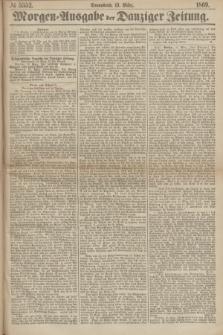 Morgen=Ausgabe der Danziger Zeitung. 1869, № 5352 (13 März)