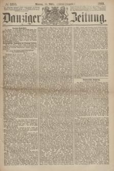 Danziger Zeitung. 1869, № 5355 (15 März) - (Abend-Ausgabe.)
