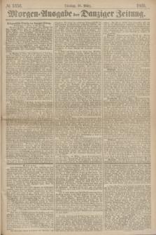 Morgen=Ausgabe der Danziger Zeitung. 1869, № 5356 (16 März)