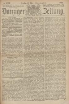 Danziger Zeitung. 1869, № 5357 (16 März) - (Abend-Ausgabe.)