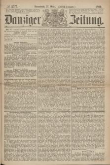 Danziger Zeitung. 1869, № 5375 (27 März) - (Abend-Ausgabe.)