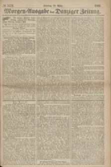 Morgen=Ausgabe der Danziger Zeitung. 1869, № 5376 (28 März)