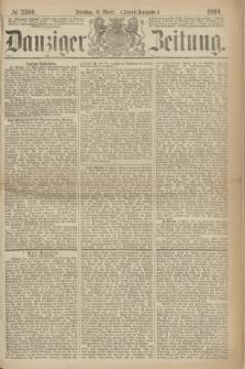 Danziger Zeitung. 1869, № 5389 (6 April) - (Abend-Ausgabe.)