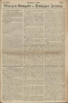 Morgen=Ausgabe der Danziger Zeitung. 1869, № 5392 (8 April)