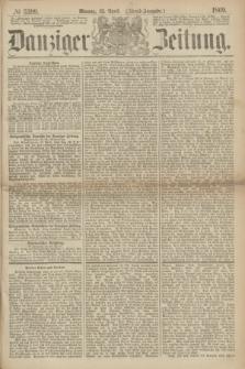 Danziger Zeitung. 1869, № 5399 (12 April) - (Abend-Ausgabe.)