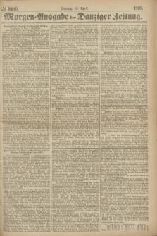 Morgen=Ausgabe der Danziger Zeitung. 1869, № 5400 (13 April)