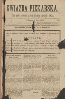 Gwiazda Piekarska : pismo ludowe, poświęcone sprawom politycznym, społecznym ioświecie. 1888, nr1