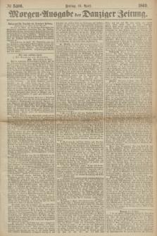 Morgen=Ausgabe der Danziger Zeitung. 1869, № 5406 (16 April)