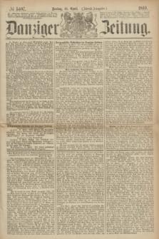 Danziger Zeitung. 1869, № 5407 (16 April) - (Abend-Ausgabe.)
