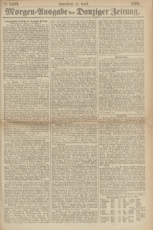 Morgen=Ausgabe der Danziger Zeitung. 1869, № 5408 (17 April)