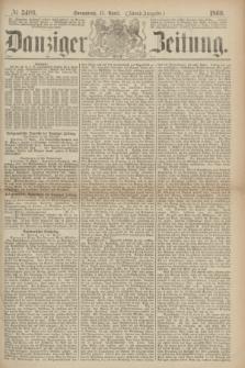 Danziger Zeitung. 1869, № 5409 (17 April) - (Abend-Ausgabe.)