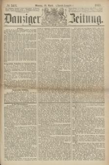 Danziger Zeitung. 1869, № 5411 (19 April) - (Abend-Ausgabe.)