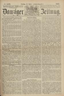 Danziger Zeitung. 1869, № 5423 (27 April) - (Abend-Ausgabe.)