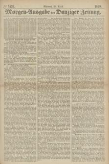 Morgen=Ausgabe der Danziger Zeitung. 1869, № 5424 (28 April)