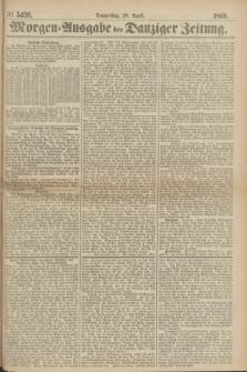 Morgen=Ausgabe der Danziger Zeitung. 1869, № 5426 (29 April)