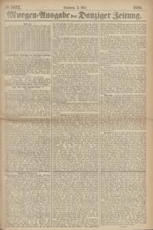 Morgen=Ausgabe der Danziger Zeitung. 1869, № 5432 (2 Mai)