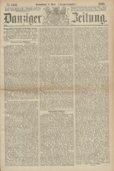 Danziger Zeitung. 1869, № 5441 (8 Mai) - (Abend-Ausgabe.)