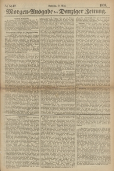 Morgen=Ausgabe der Danziger Zeitung. 1869, № 5442 (9 Mai)
