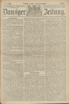 Danziger Zeitung. 1869, № 5445 (11 Mai) - (Abend-Ausgabe.)