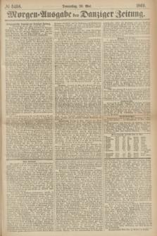 Morgen=Ausgabe der Danziger Zeitung. 1869, № 5458 (20 Mai)