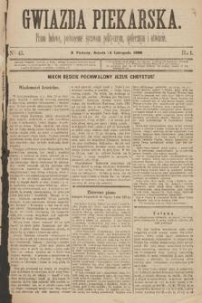 Gwiazda Piekarska : pismo ludowe, poświęcone sprawom politycznym, społecznym ioświecie. 1888, nr43