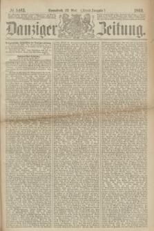 Danziger Zeitung. 1869, № 5463 (22 Mai) - (Abend-Ausgabe.)