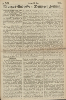 Morgen=Ausgabe der Danziger Zeitung. 1869, № 5464 (23 Mai)