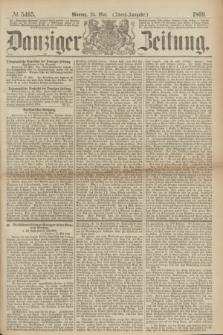 Danziger Zeitung. 1869, № 5465 (24 Mai) - (Abend-Ausgabe.)