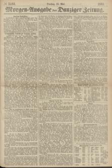 Morgen=Ausgabe der Danziger Zeitung. 1869, № 5466 (25 Mai)