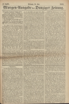 Morgen=Ausgabe der Danziger Zeitung. 1869, № 5468 (26 Mai)