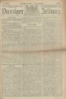 Danziger Zeitung. 1869, № 5471 (27 Mai) - (Abend-Ausgabe.)