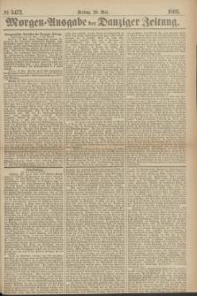 Morgen=Ausgabe der Danziger Zeitung. 1869, № 5472 (28 Mai)