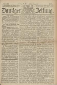 Danziger Zeitung. 1869, № 5473 (28 Mai) - (Abend-Ausgabe.)