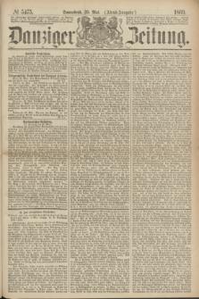 Danziger Zeitung. 1869, № 5475 (29 Mai) - (Abend-Ausgabe.)