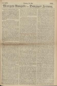 Morgen=Ausgabe der Danziger Zeitung. 1869, № 5476 (30 Mai)