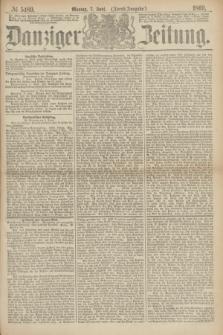 Danziger Zeitung. 1869, № 5489 (7 Juni) - (Abend-Ausgabe.)