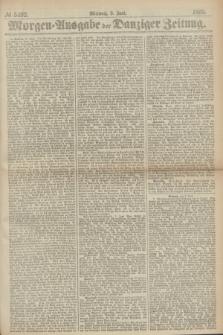 Morgen=Ausgabe der Danziger Zeitung. 1869, № 5492 (9 Juni)