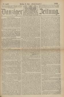 Danziger Zeitung. 1869, № 5497 (11 Juni) - (Abend-Ausgabe.)