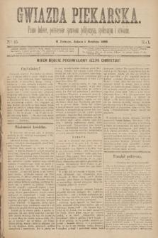 Gwiazda Piekarska : pismo ludowe, poświęcone sprawom politycznym, społecznym ioświecie. 1888, nr45