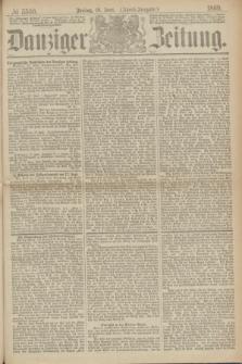 Danziger Zeitung. 1869, № 5509 (18 Juni) - (Abend-Ausgabe.)