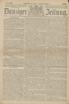 Danziger Zeitung. 1869, № 5519 (24 Juni) - (Abend-Ausgabe.)