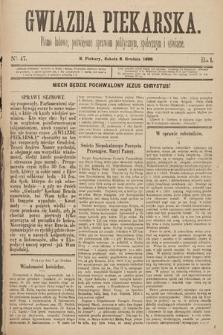 Gwiazda Piekarska : pismo ludowe, poświęcone sprawom politycznym, społecznym ioświecie. 1888, nr47