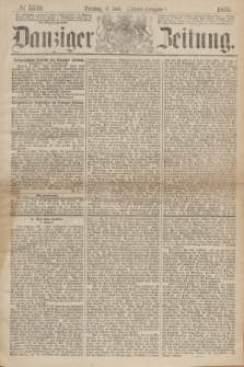 Danziger Zeitung. 1869, № 5539 (6 Juli) - (Abend-Ausgabe.)