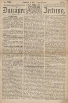 Danziger Zeitung. 1869, № 5543 (8 Juli) - (Abend-Ausgabe.)