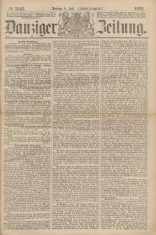 Danziger Zeitung. 1869, № 5545 (9 Juli) - (Abend-Ausgabe.)